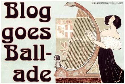 Blog goes Ballade | 365tageasatzaday